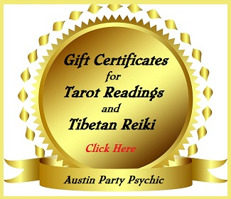 Gift Certificates for Tibetan Reiki treatments from Austin Party Psychic
