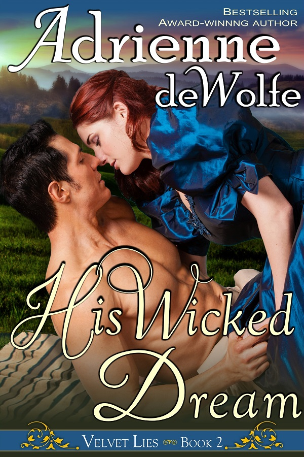 His Wicked Dream by Adrienne deWolfe, Velvet Lies, Western Historical Romance, Historical Romance, book tour, giveaway