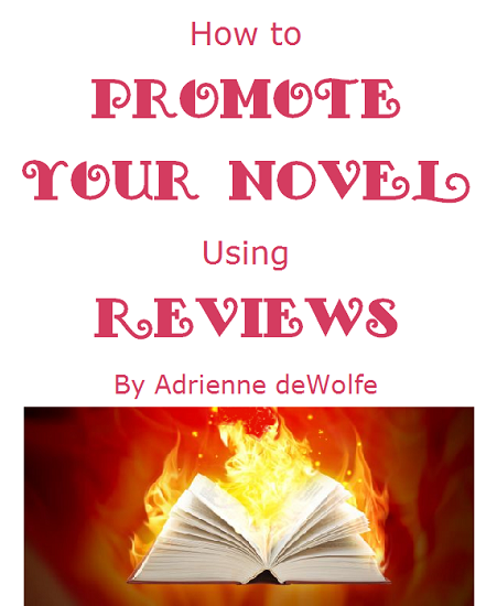How to Promote Your Novel Using Reviews by Adrienne deWolfe
